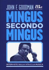 Mingus secondo Mingus. Interviste sulla vita e la musica