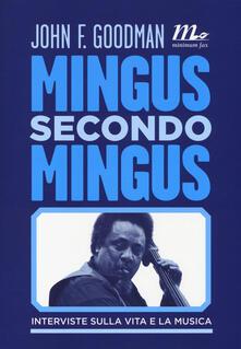 Writersfactory.it Mingus secondo Mingus. Interviste sulla vita e la musica Image