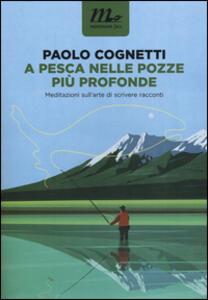 A pesca nelle pozze più profonde. Meditazioni sull'arte di scrivere racconti - Paolo Cognetti - copertina