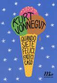 Libro Quando siete felici, fateci caso Kurt Vonnegut
