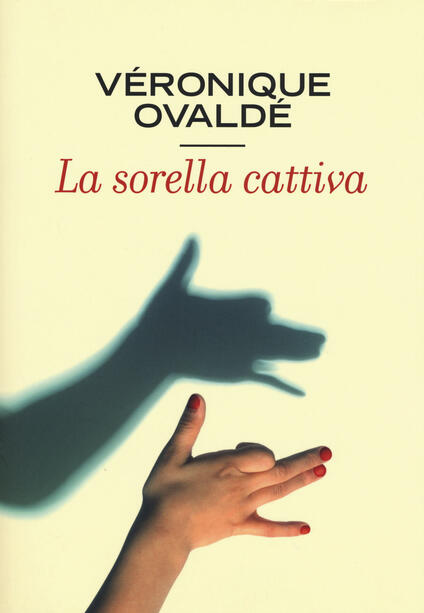 La sorella cattiva - Véronique Ovaldé - copertina