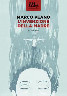 L' invenzione della madre - Marco Peano - ebook