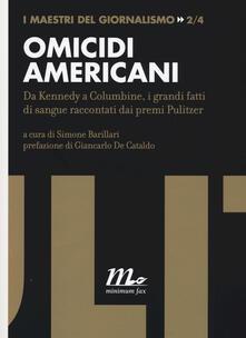 Camfeed.it Omicidi americani. Da Kennedy a Columbine, i grandi fatti di sangue raccontati dai premi Pulitzer Image