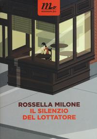 Il Il silenzio del lottatore - Milone Rossella - wuz.it