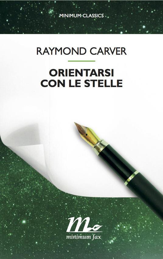 Orientarsi con le stelle. Tutte le poesie - Raymond Carver - copertina