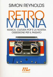 Radiospeed.it Retromania. Musica, cultura pop e la nostra ossessione per il passato Image