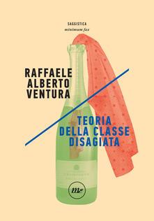 Teoria della classe disagiata - Raffaele Alberto Ventura - ebook