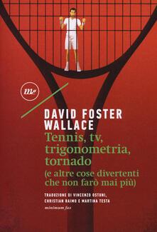 Tennis, Tv, trigonometria, tornado (e altre cose divertenti che non farò mai più).pdf