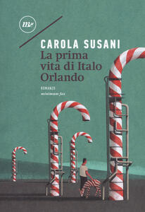 La prima vita di Italo Orlando - Carola Susani - copertina