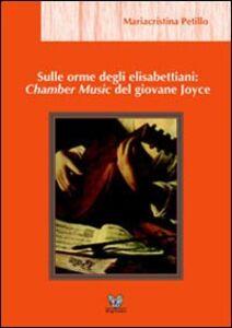 Sulle orme degli elisabettiani: Chamber music del giovane Joyce