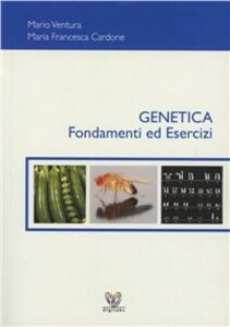 Genetica. Fondamenti ed esercizi