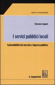 I servizi pubblici locali. Contendibilità del mercato e impresa pubblica