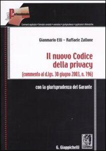 Il nuovo codice della privacy. (Commento al d.lgs. 30 giugno 2003, n.196). Con la giurisprudenza del garante