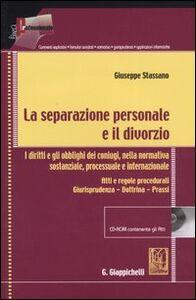 La separazione personale e il divorzio. I diritti e gli obblighi dei coniugi, della normativa sostanziale, processuale e internazionale. Con CD-ROM