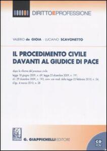 Il procedimento civile davanti al giudice di pace dopo le riforme del processo civile. Con CD-ROM
