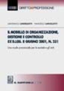 Il modello di organizzazione, gestione e controllo ex D.lgs. 8 giugno 2001, n. 231. Uno scudo processuale per le società e gli enti