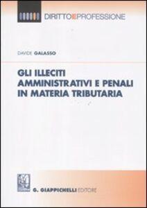Gli illeciti amministrativi e penali in materia tributaria