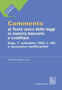 Commento al testo unico delle leggi in materia bancaria e creditizia: artt. 1-69-Artt. 70-162