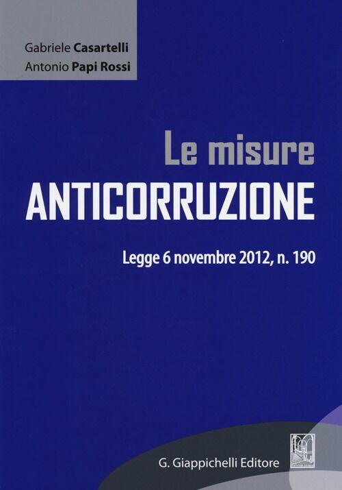 Le misure anticorruzione. Legge 6 novembre 2012, n. 190