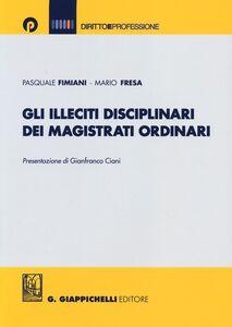 Gli illeciti disciplinari dei magistrati ordinari