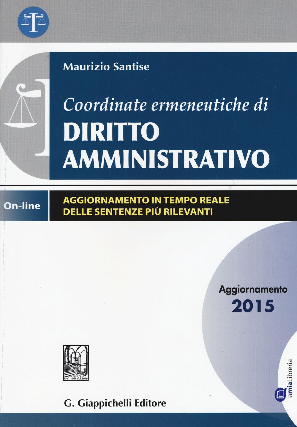 Coordinate ermeneutiche di diritto amministrativo. Aggiornamento 2015. Con aggiornamento online