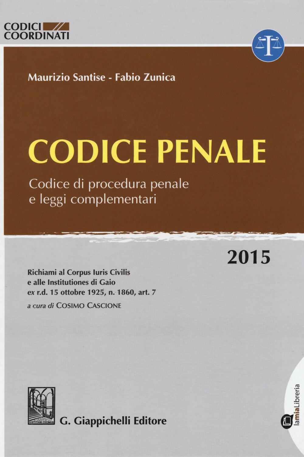 Codice penale. Codice di procedura penale e leggi complementari