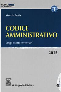 Codice amministrativo 2015. Leggi complementari. Con aggiornamento online