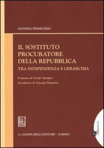 Il sostituto procuratore della Repubblica tra indipendenza e gerarchia