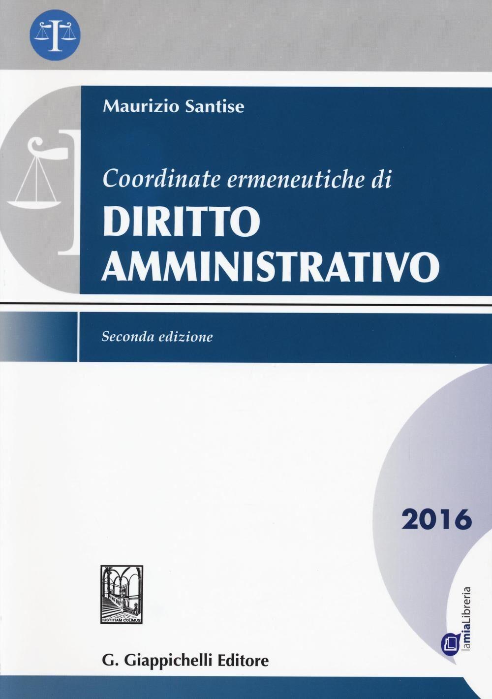Coordinate ermeneutiche di diritto amministrativo 2016. Con aggiornamento online