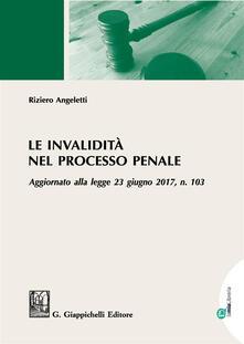 Le invalidità nel processo penale. Aggiornato alla legge 23 giugno 2017, n. 103.pdf