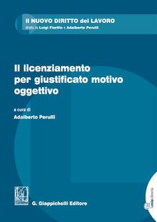 Fondazionesergioperlamusica.it Il licenziamento per giustificato motivo oggettivo. Con Contenuto digitale per download e accesso on line Image