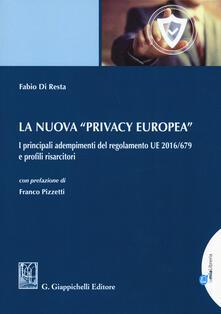 La nuova «privacy europea». I principali adempimenti del regolamento UE 2016/679 e profili risarcitori. Con Contenuto digitale per download e accesso on line.pdf