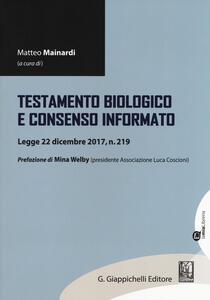 Libro Testamento biologico e consenso informato. Legge 22 dicembre 2017, n. 219
