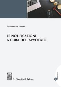 Libro Le notificazioni a cura dell'avvocato Emanuele Maria Forner