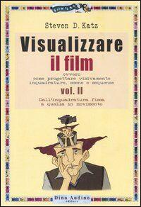 Visualizzare il film. Vol. 2: Dall'inquadratura fissa a quella in movimento.