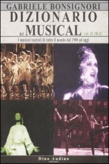 Dizionario del musical. I musical teatrali di tutto il mondo dal 1900 ad oggi. Vol. 2: M-Z..pdf