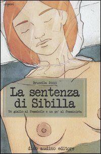 La sentenza di Sibilla. Un giallo al femminile e un po' al femminista