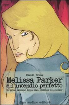 Melissa Parker e l'incendio perfetto - Danilo Arona - copertina