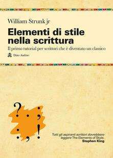 Elementi di stile nella scrittura - William Strunk - copertina