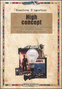 High concept. Ideazione narrativa e marketing nel grande cinema