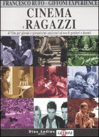 Cinema e ragazzi. 43 film per giovani e giovanissimi analizzati ad uso di genitori e docenti. Vol. 2