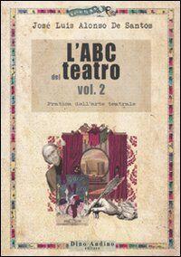 L' ABC del teatro. Vol. 2