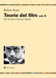 Teorie del film. Vol. 2: Dal '68 alla rivoluzione digitale.