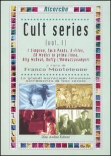 Cult series. Vol. 1: I SimpsonTwin PeaksX-FilesER Medici in prima lineaAlly McBealBuffy lammazzavampiri..pdf