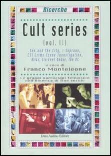 Festivalshakespeare.it Cult series. Vol. 2: Sex and the cityI SopranoCSI Crime Scene InvestigationAliasSix Feet UnderThe OC. Image