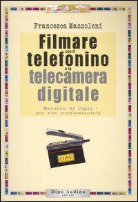 Filmare con il telefonino e la telecamera digitale