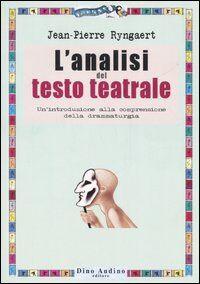 L' analisi del testo teatrale. Un'introduzione alla comprensione della drammaturgia