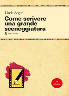 Come scrivere una grande sceneggiatura - Linda Seger - copertina