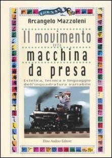 Antondemarirreguera.es Il movimento della macchina da presa. Estetica, tecnica e linguaggio dell'inquadratura variabile Image