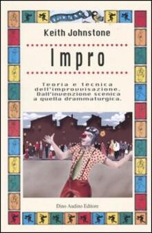 Aboutschuster.de Impro. Teoria e tecnica dell'improvvisazione. Dall'invenzione scenica a quella drammaturgica Image